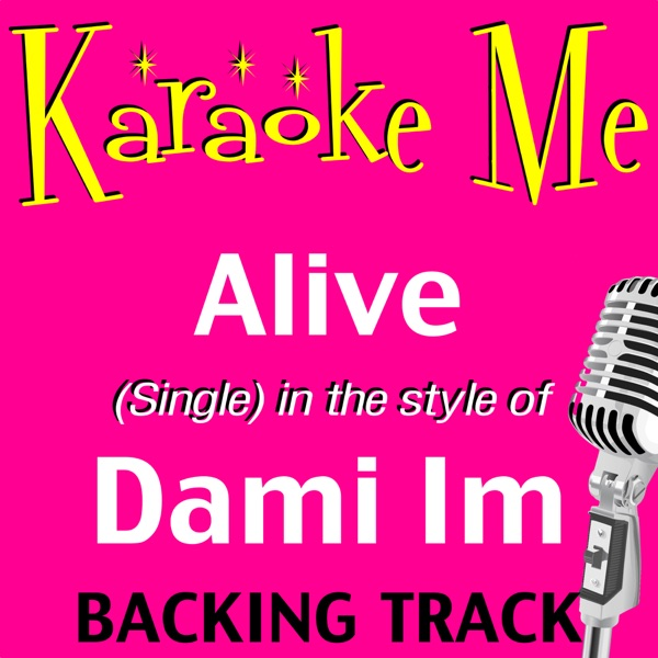 Alive (in the style of) Dami Im - Single [Backing Tracks] - Single