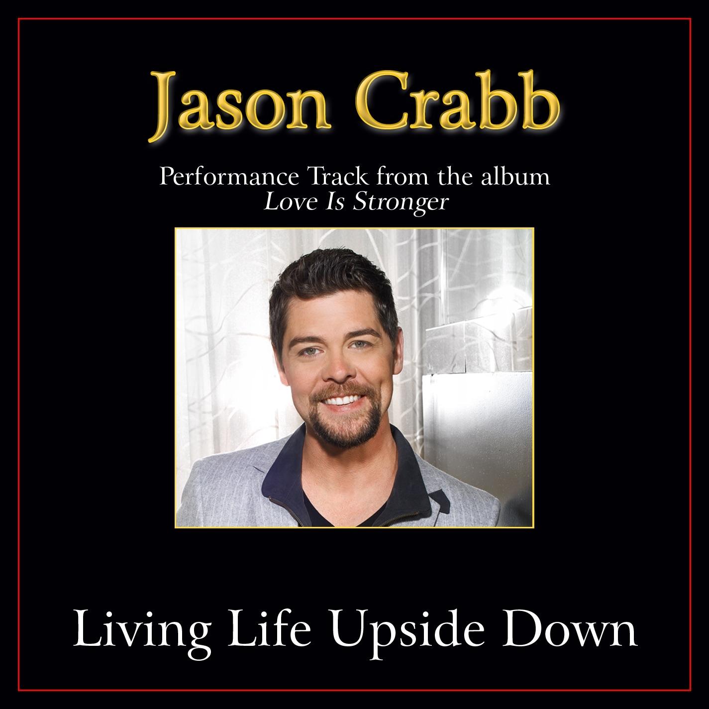 Living Life Upside Down Performance Tracks - Single