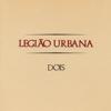 Dois - Legião Urbana