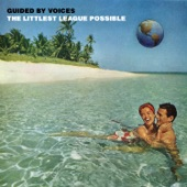 Guided by Voices - The Littlest League Possible