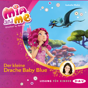 Der kleine Drache Baby Blue (Mia and Me 5)