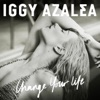 Change Your Life Iggy Only Version Single