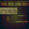 All the Complete Recordings - Little Walter