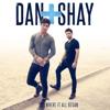 Where It All Began - Dan + Shay