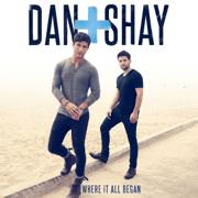 Where It All Began - Dan + Shay - Dan + Shay