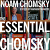 The Essential Chomsky (Unabridged) - Noam Chomsky & Anthony Arnove (editor)