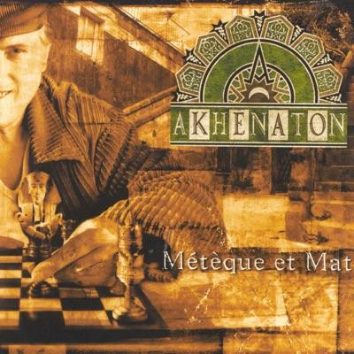 Métèque et Mat - Akhenaton
