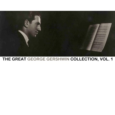 The Great George Gershwin Collection, Vol. 1 - George Gershwin