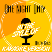 One Night Only (In the Style of Dream Girls) [Karaoke Version]