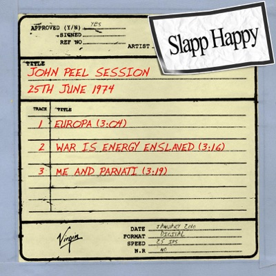 John Peel Session: Slapp Happy (25th June 1974) - EP - Slapp Happy