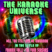 Will You Still Love Me Tomorrow (Karaoke Version) [In the Style of Frankie Valli & the Four Seasons]