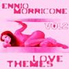 Love Themes of Ennio Morricone, Vol. 2, Ennio Morricone