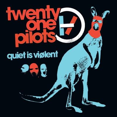 Quiet Is Viølent - Twenty One Pilots
