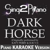 Dark Horse (No Rap) [Originally Performed By Katy Perry & Juicy J] [Piano Karaoke Version]