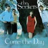 Come the Day, The Seekers
