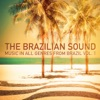 The Brazilian Sound, Vol. 1 (Music in All Genres from Brazil)