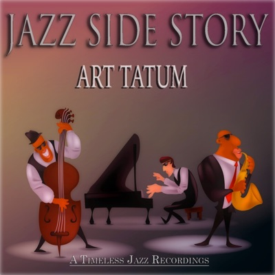Jazz Side Story (Timeless Jazz Recordings) - Art Tatum