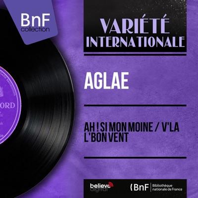 Ah ! Si mon moine / V'la l'bon vent (feat. Jack Brienn et son orchestre) [Mono Version] - EP - Aglae