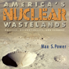 Max Singleton Power - America's Nuclear Wastelands: Politics, Accountability, And Cleanup (Unabridged) Grafik