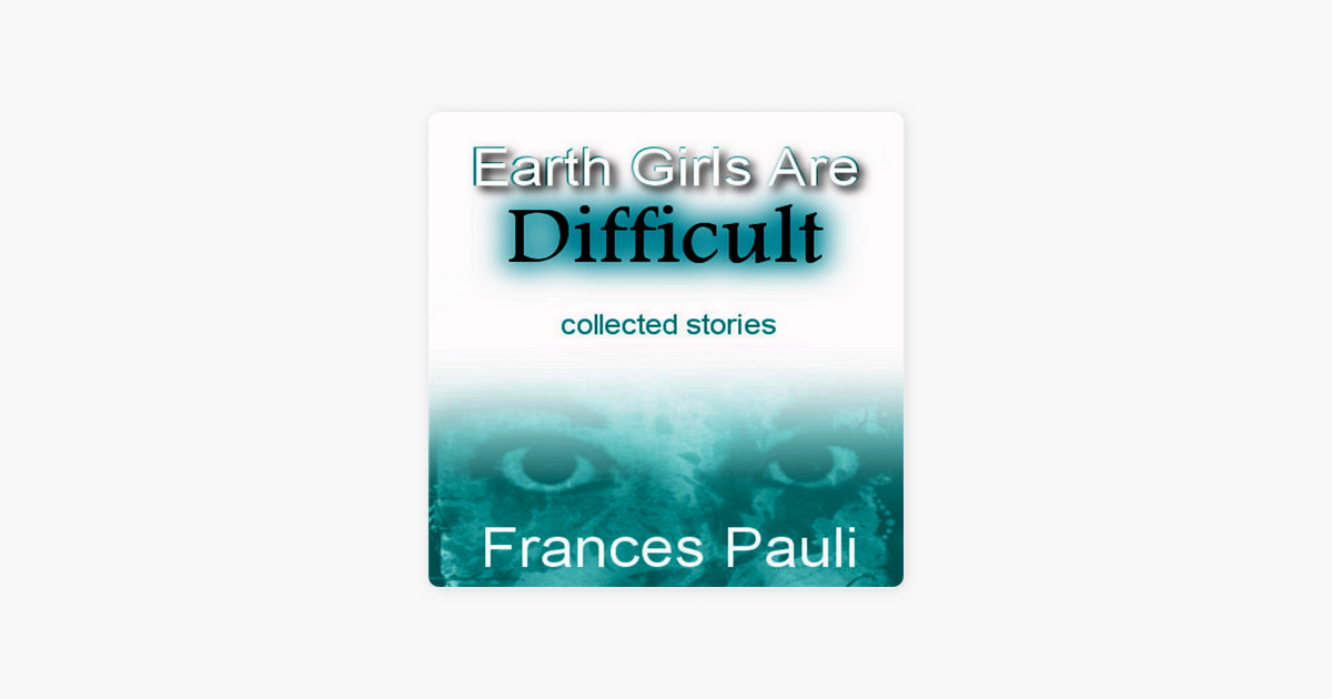 Earth Girls Are Difficult