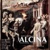 Handel: Alcina, HWV 34, London Symphony Orchestra, Richard Bonynge, Dame Joan Sutherland, Teresa Berganza & Monica Sinclair