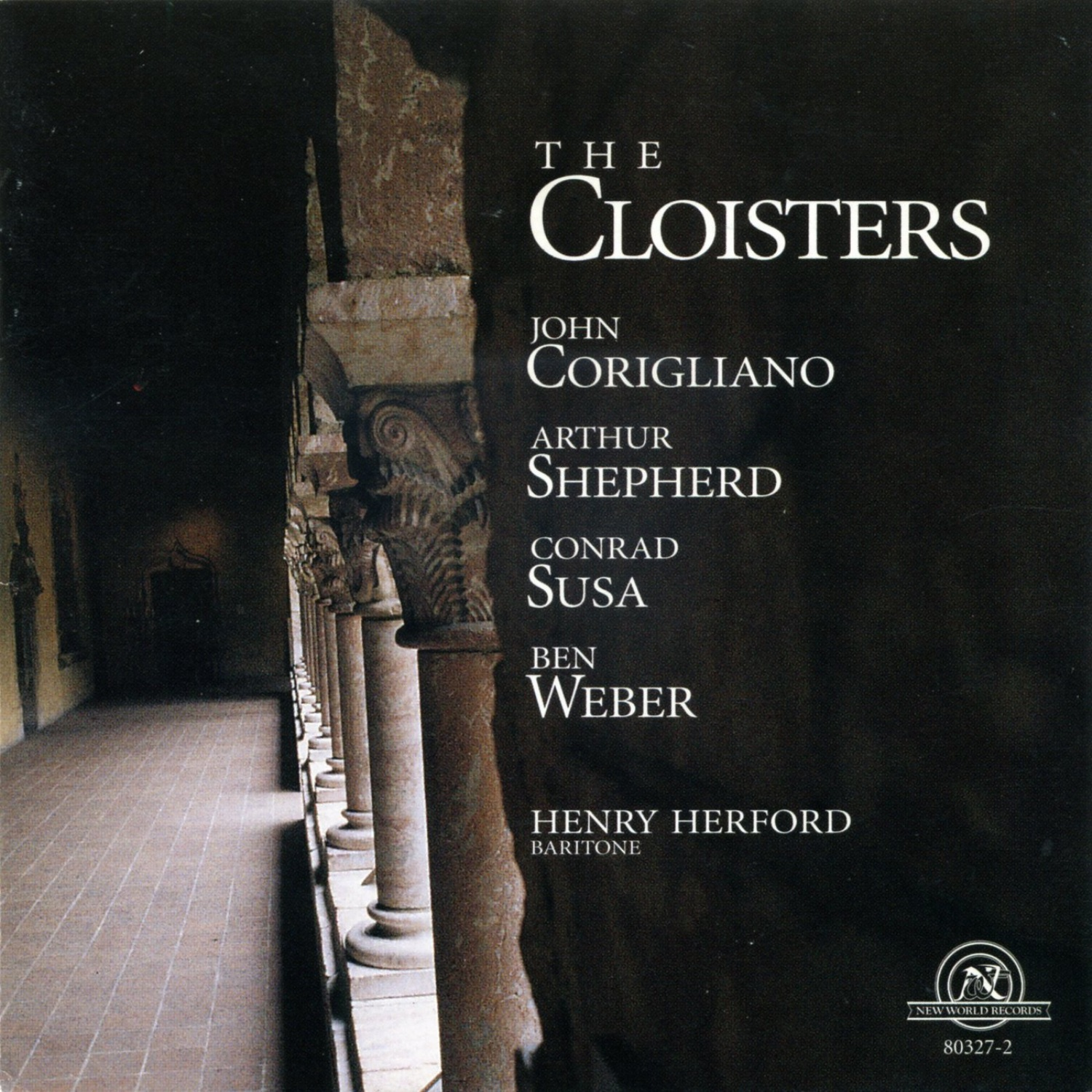 The Cloisters: Vocal Music by John Corigliano, Arthur Shepherd, Conrad Susa, and Ben Weber