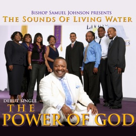The Power Of God Feat The Sounds Of Living Water