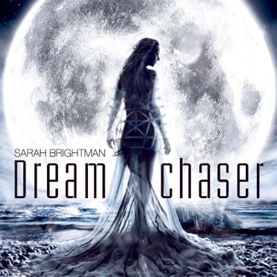 Dreamchaser (Deluxe Version) - Sarah Brightman