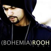 Rooh Soul  Bohemia - Bohemia