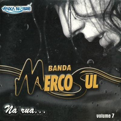 Na Rua, Vol. 7 - Banda Mercosul