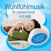 Wohlfühlmusik für meinen Hund und mich