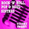 Rock 'n' Roll, Pop & Soul Sisters, Vol. 20
