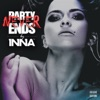 Party never ends, Inna