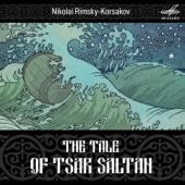 Rimsky-Korsakov: The Tale of Tsar Saltan