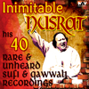 Inimitable Nusrat His 40 Rare & Unheard Sufi Songs and Qawwali Recordings Hits songs