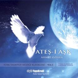 Ateş i Aşk Türk Tasavvuf Müziği Klasikleri Vol 1