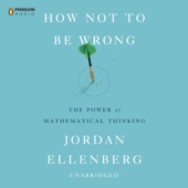 jordan ellenberg how not to be wrong the power of mathematical thinking (unabridged