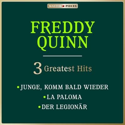 Masterpieces presents Freddy Quinn: Junge, komm bald wieder / La Paloma / Der Legionär (3 Greatest Hits) - Single - Freddy Quinn