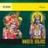Immortal Bhajans
