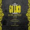 Go Loco feat Fat Joe B Real Lenny and Max TAZ George Lopez Single
