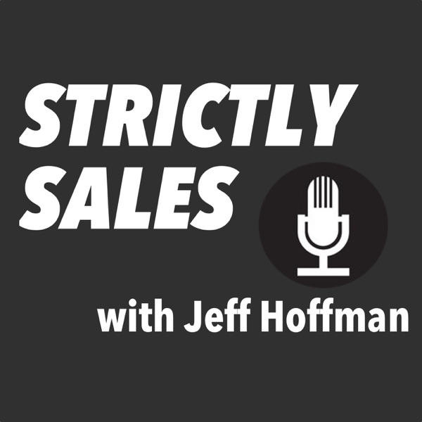 Strictly Sales with Jeff Hoffman