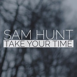View album Sam Hunt - Take Your Time (Deluxe Single)