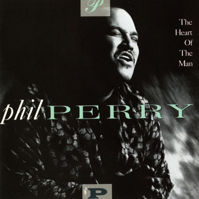 The Heart of the Man - Phil Perry