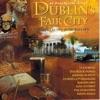 A Musical Tour in Dublins Fair City (20 Collected Irish Ballads)