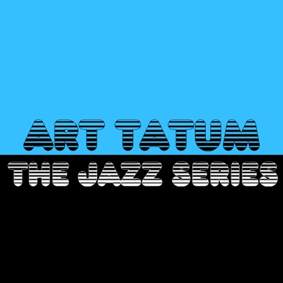 The Jazz Series - Art Tatum