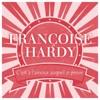 C'est à l'amour auquel je pense, Françoise Hardy