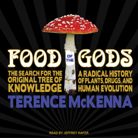 Food of the Gods: The Search for the Original Tree of Knowledge : A Radical History of Plants, Drugs, And Human Evolution (Unabridged) audiobook