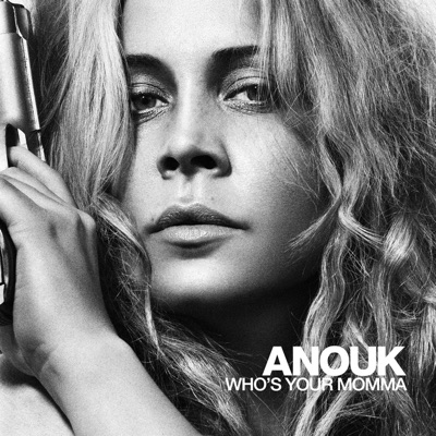 Who's Your Momma - Anouk