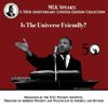 Dr. Martin Luther King Jr. - Is the Universe Friendly?: MLK Speaks: A 50th Anniversary Limited Edition Collection  artwork