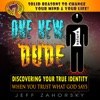 One New Dude: True Identity & Christianity Today with Right Believing: Jesus Calling You Child: Holy Bible Insights Collection, Book 2 (Unabridged)
